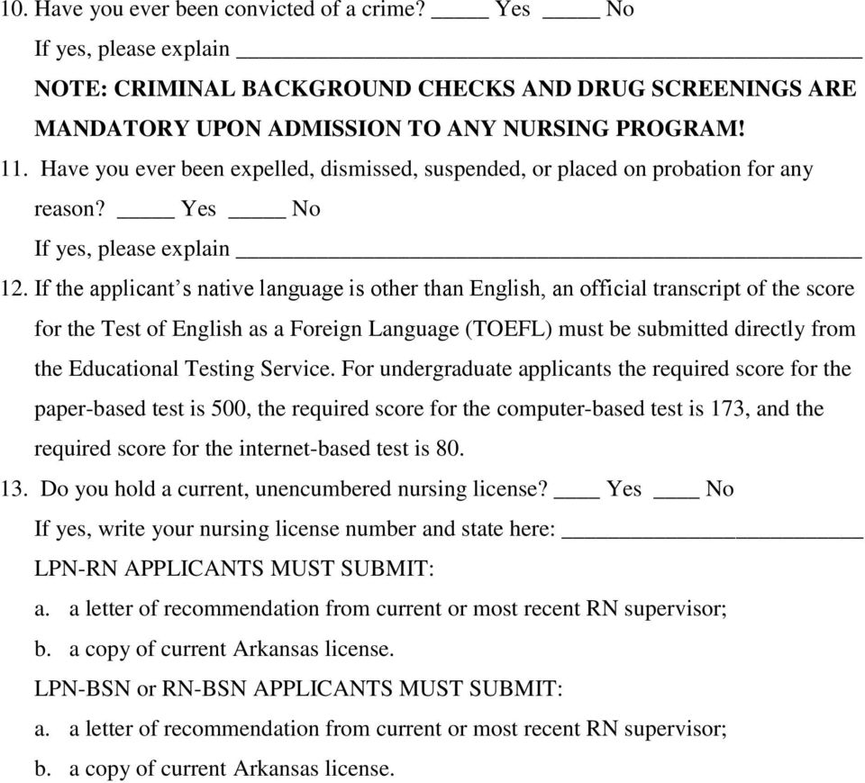 If the applicant s native language is other than English, an official transcript of the score for the Test of English as a Foreign Language (TOEFL) must be submitted directly from the Educational