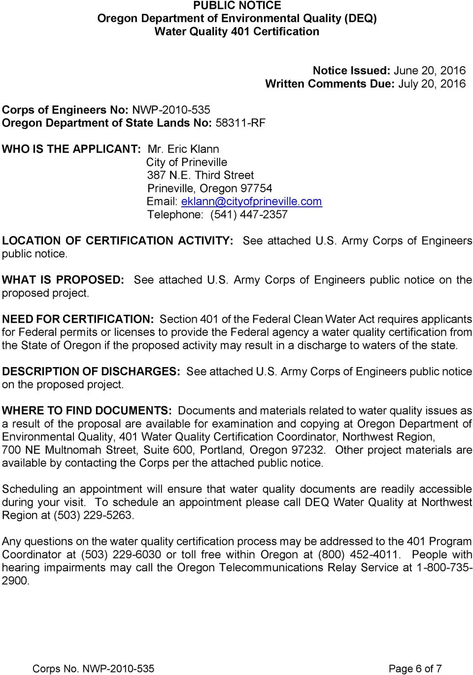 com Telephone: (541) 447-2357 Notice Issued: June 20, 2016 Written Comments Due: July 20, 2016 LOCATION OF CERTIFICATION ACTIVITY: See attached U.S. Army Corps of Engineers public notice.