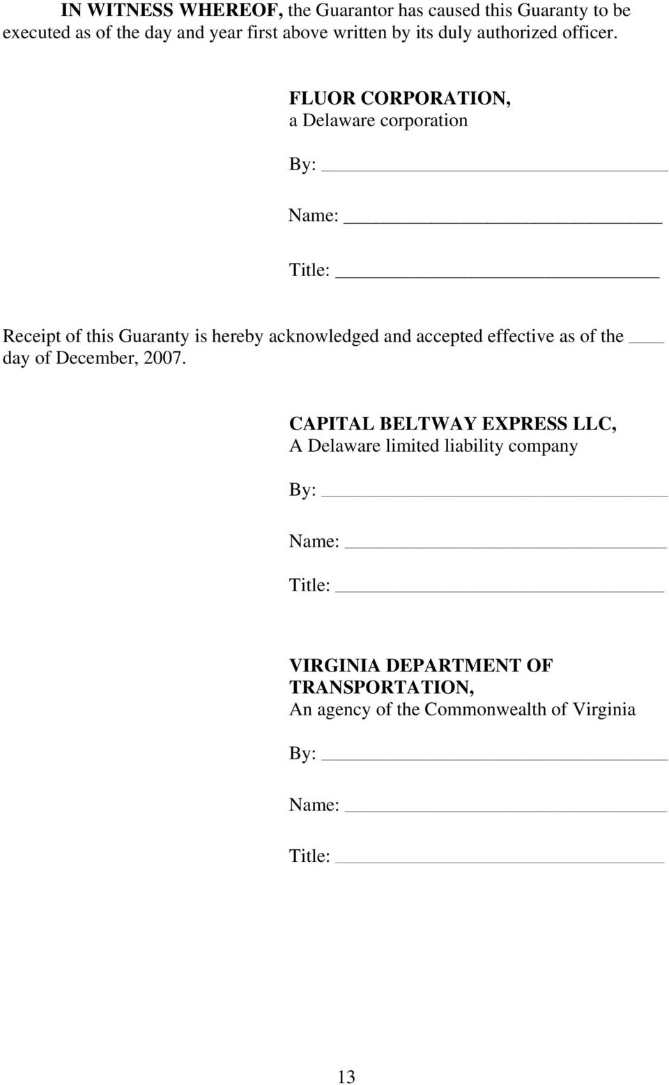 FLUOR CORPORATION, a Delaware corporation By: Name: Title: Receipt of this Guaranty is hereby acknowledged and accepted