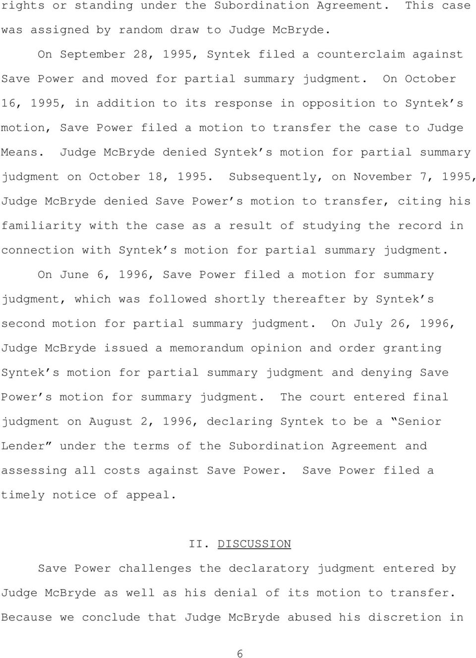 On October 16, 1995, in addition to its response in opposition to Syntek s motion, Save Power filed a motion to transfer the case to Judge Means.