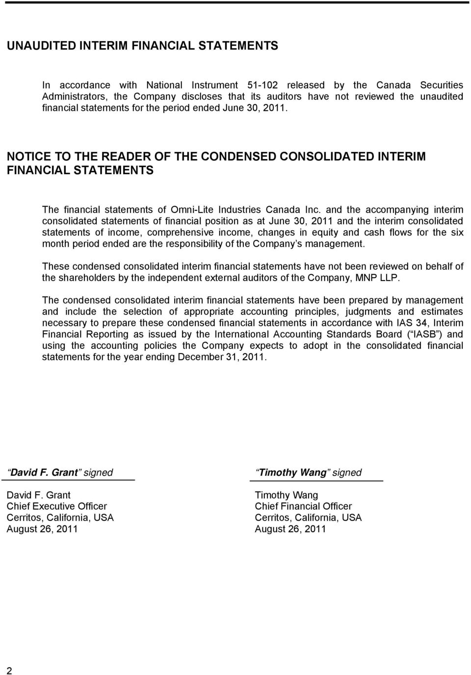 NOTICE TO THE READER OF THE CONDENSED CONSOLIDATED INTERIM FINANCIAL STATEMENTS The financial statements of Omni-Lite Industries Canada Inc.