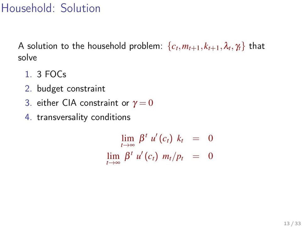 budget constraint 3. either CIA constraint or γ = 0 4.