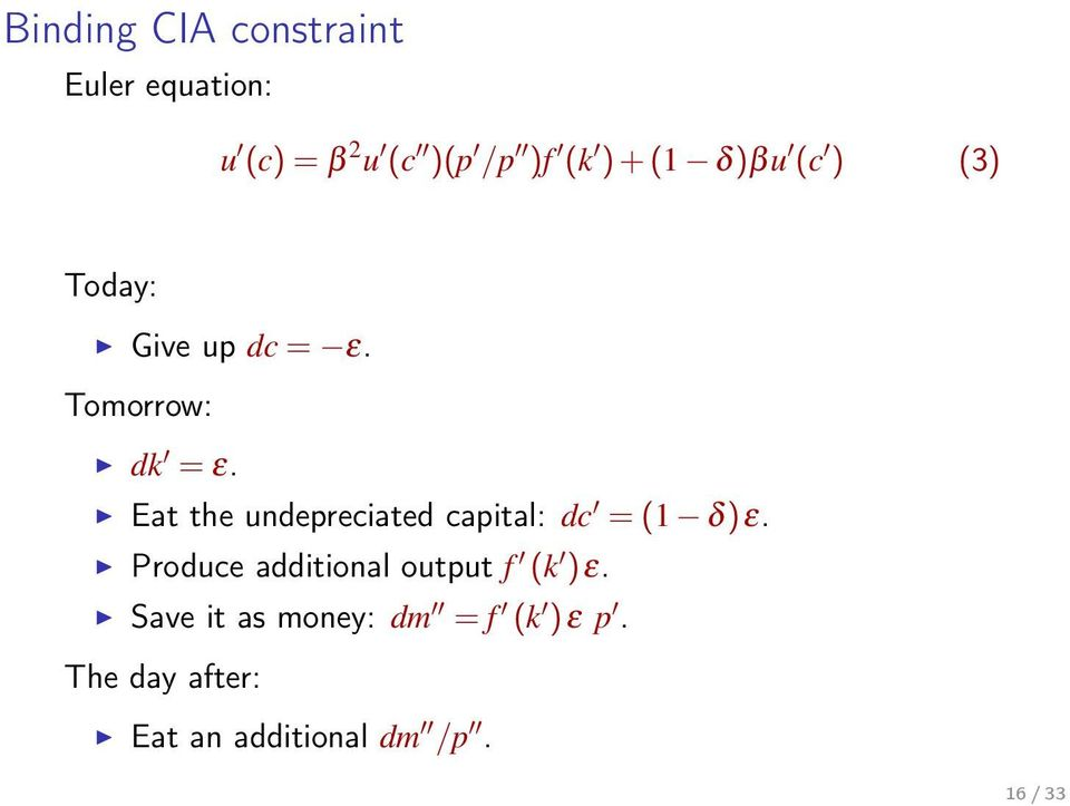 Eat the undepreciated capital: dc = (1 δ)ε.