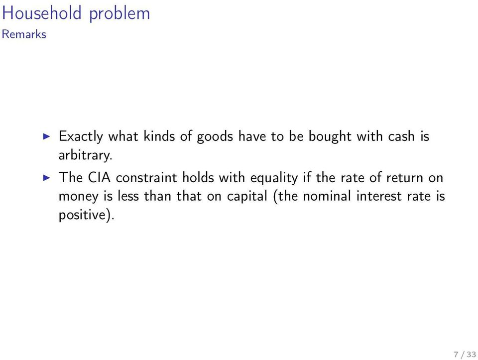 The CIA constraint holds with equality if the rate of return