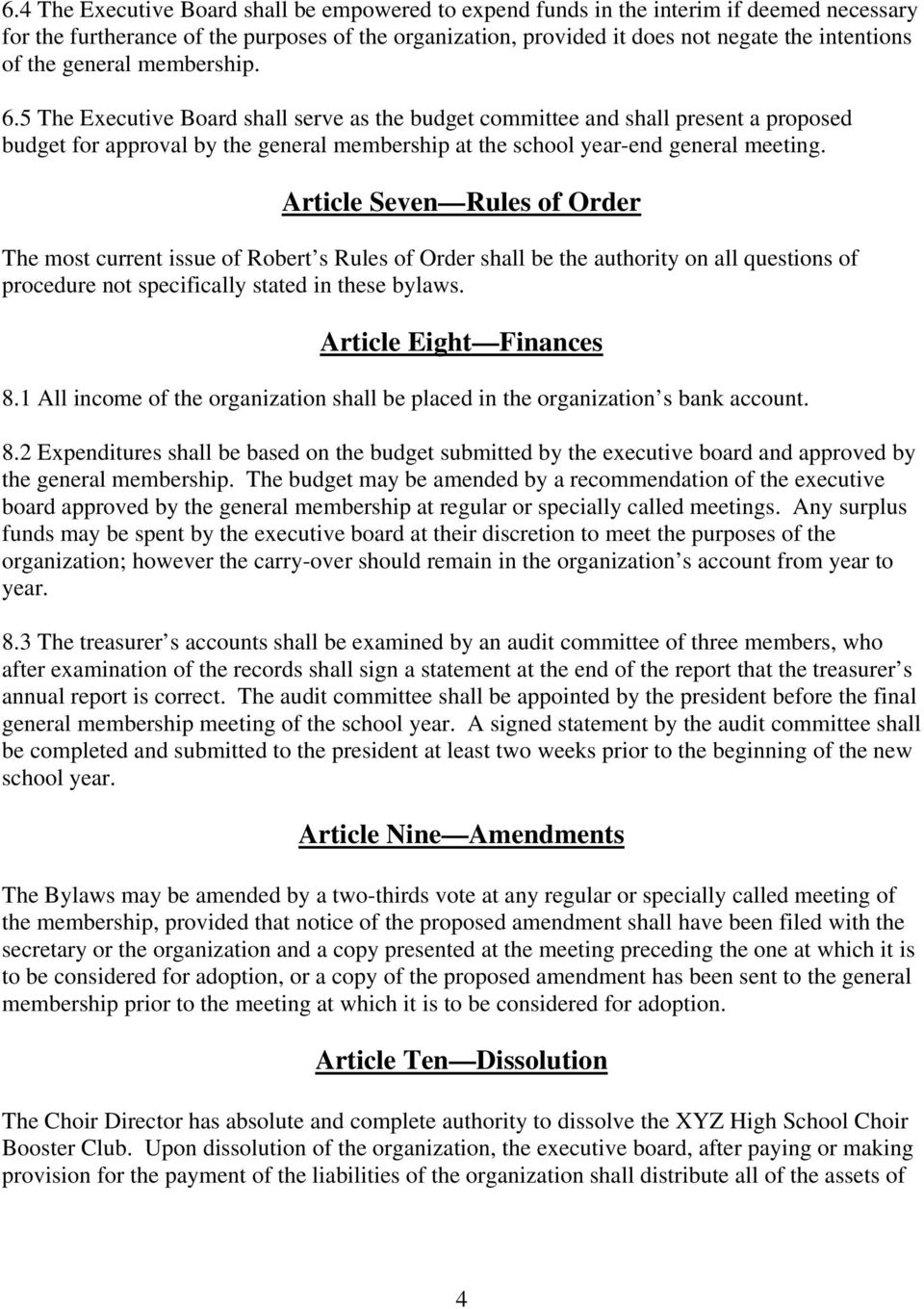 Article Seven Rules of Order The most current issue of Robert s Rules of Order shall be the authority on all questions of procedure not specifically stated in these bylaws. Article Eight Finances 8.