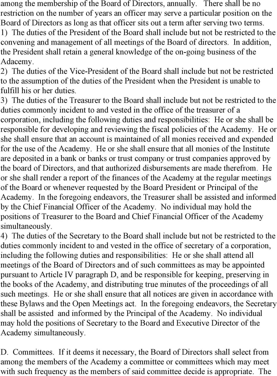 1) The duties of the President of the Board shall include but not be restricted to the convening and management of all meetings of the Board of directors.