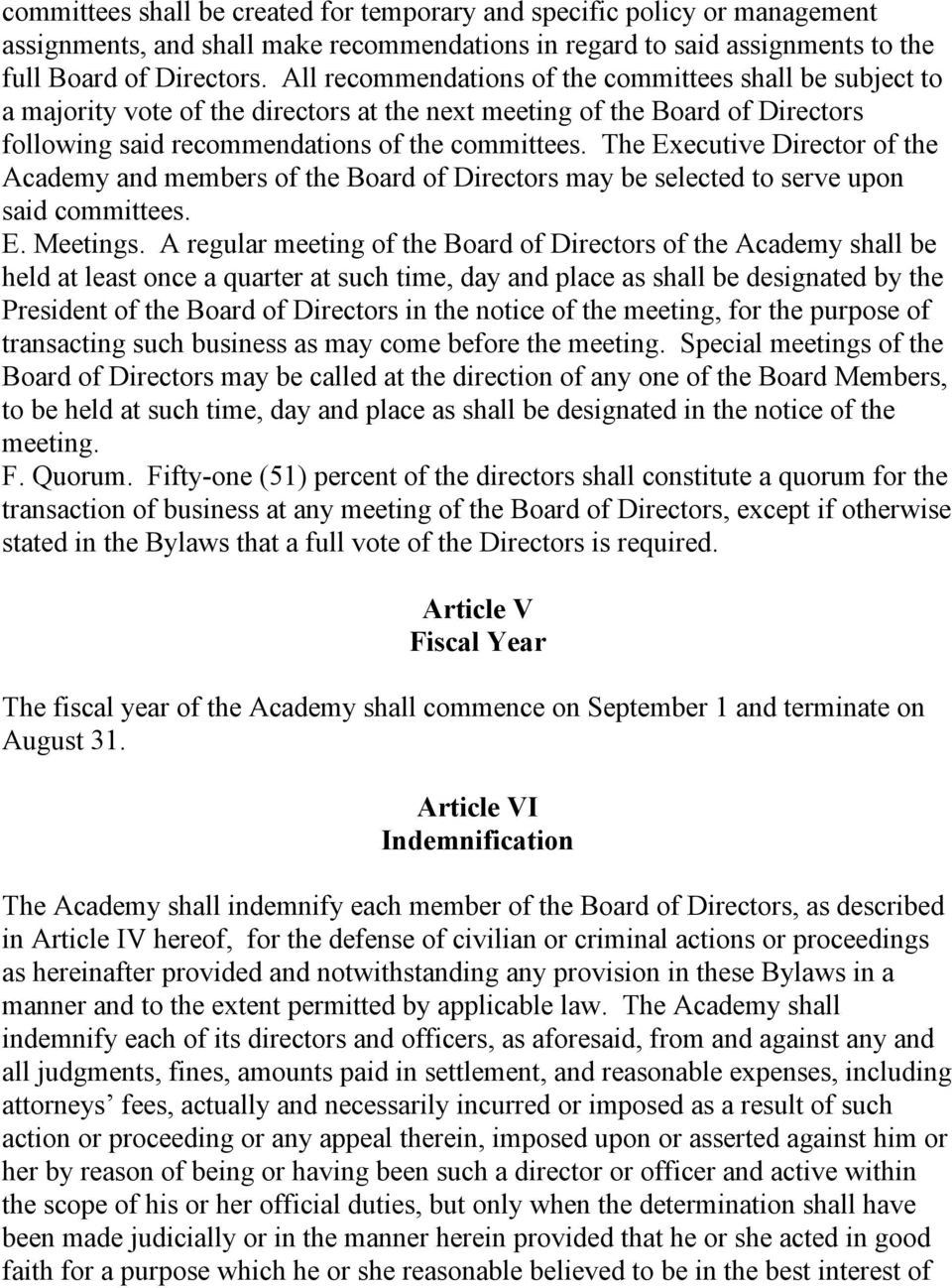 The Executive Director of the Academy and members of the Board of Directors may be selected to serve upon said committees. E. Meetings.