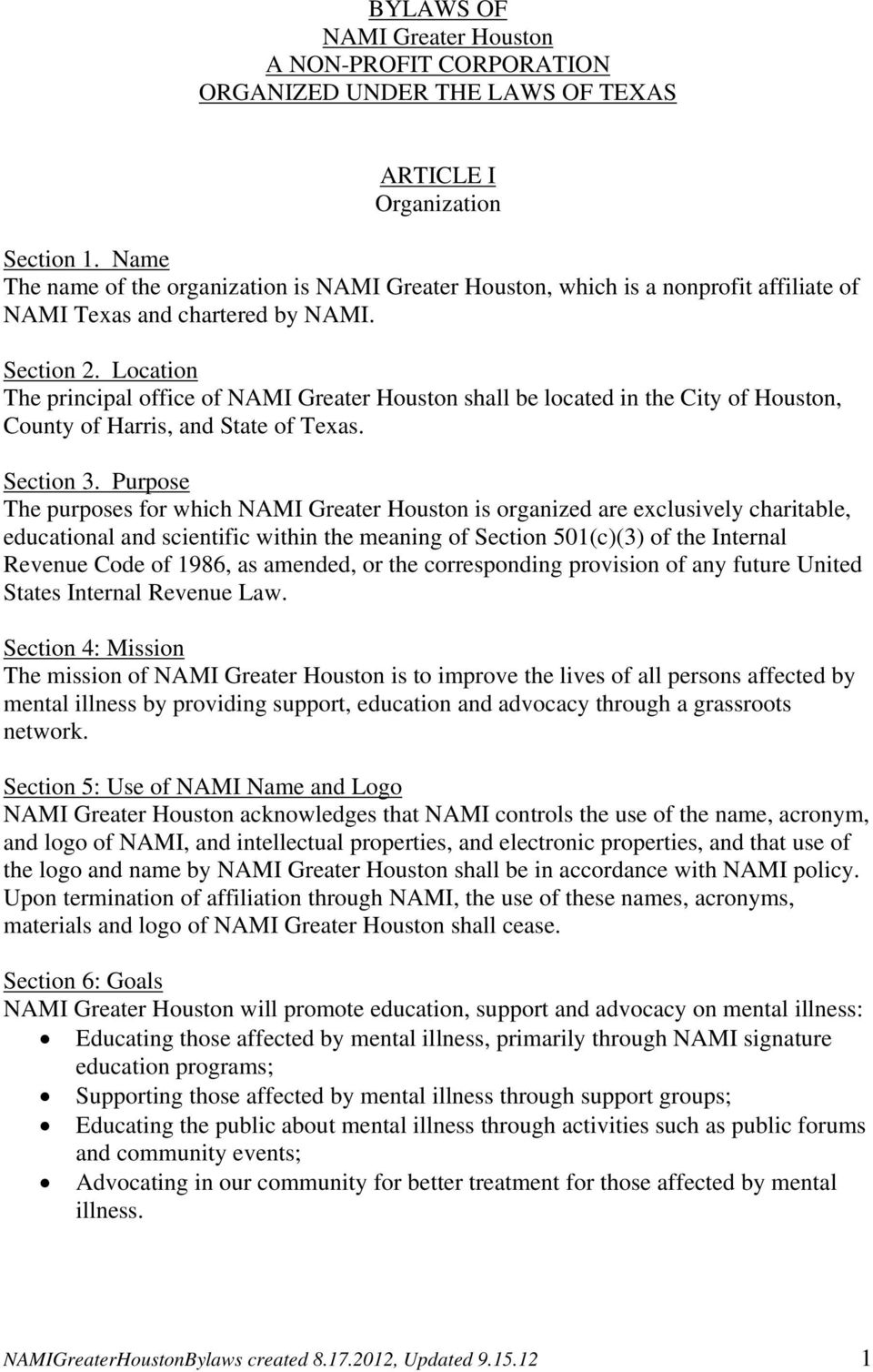 Location The principal office of NAMI Greater Houston shall be located in the City of Houston, County of Harris, and State of Texas. Section 3.