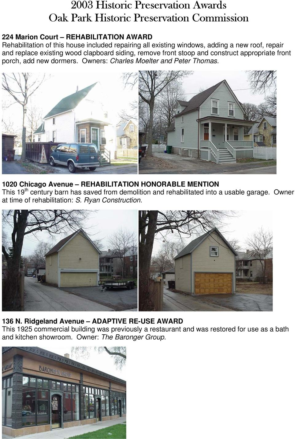1020 Chicago Avenue REHABILITATION HONORABLE MENTION This 19 th century barn has saved from demolition and rehabilitated into a usable garage.