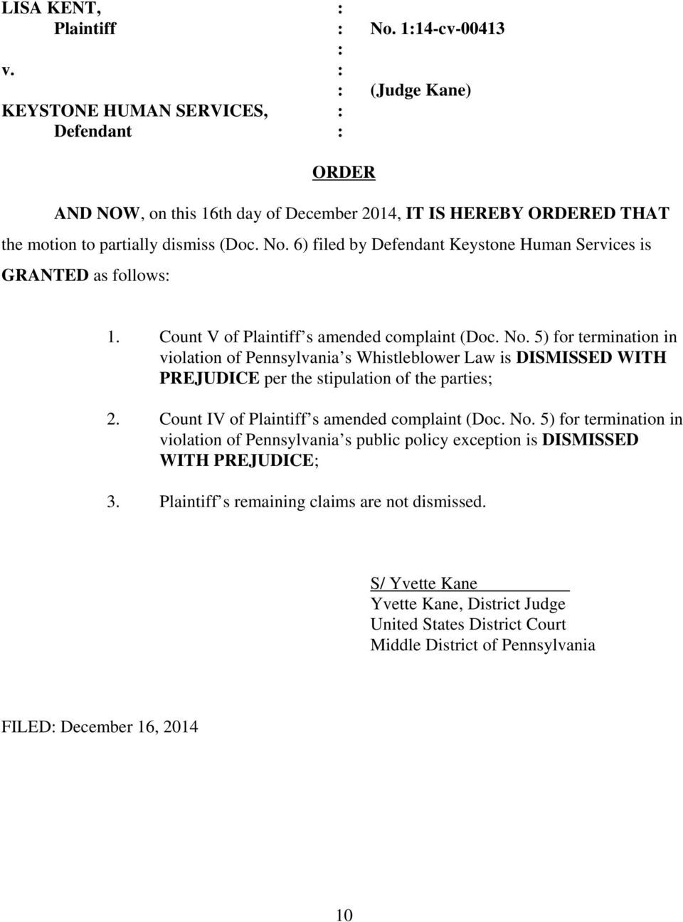 6) filed by Defendant Keystone Human Services is GRANTED as follows: 1. Count V of Plaintiff s amended complaint (Doc. No.