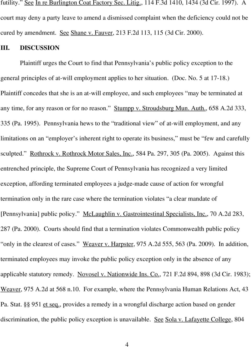 DISCUSSION Plaintiff urges the Court to find that Pennsylvania s public policy exception to the general principles of at-will employment applies to her situation. (Doc. No. 5 at 17-18.