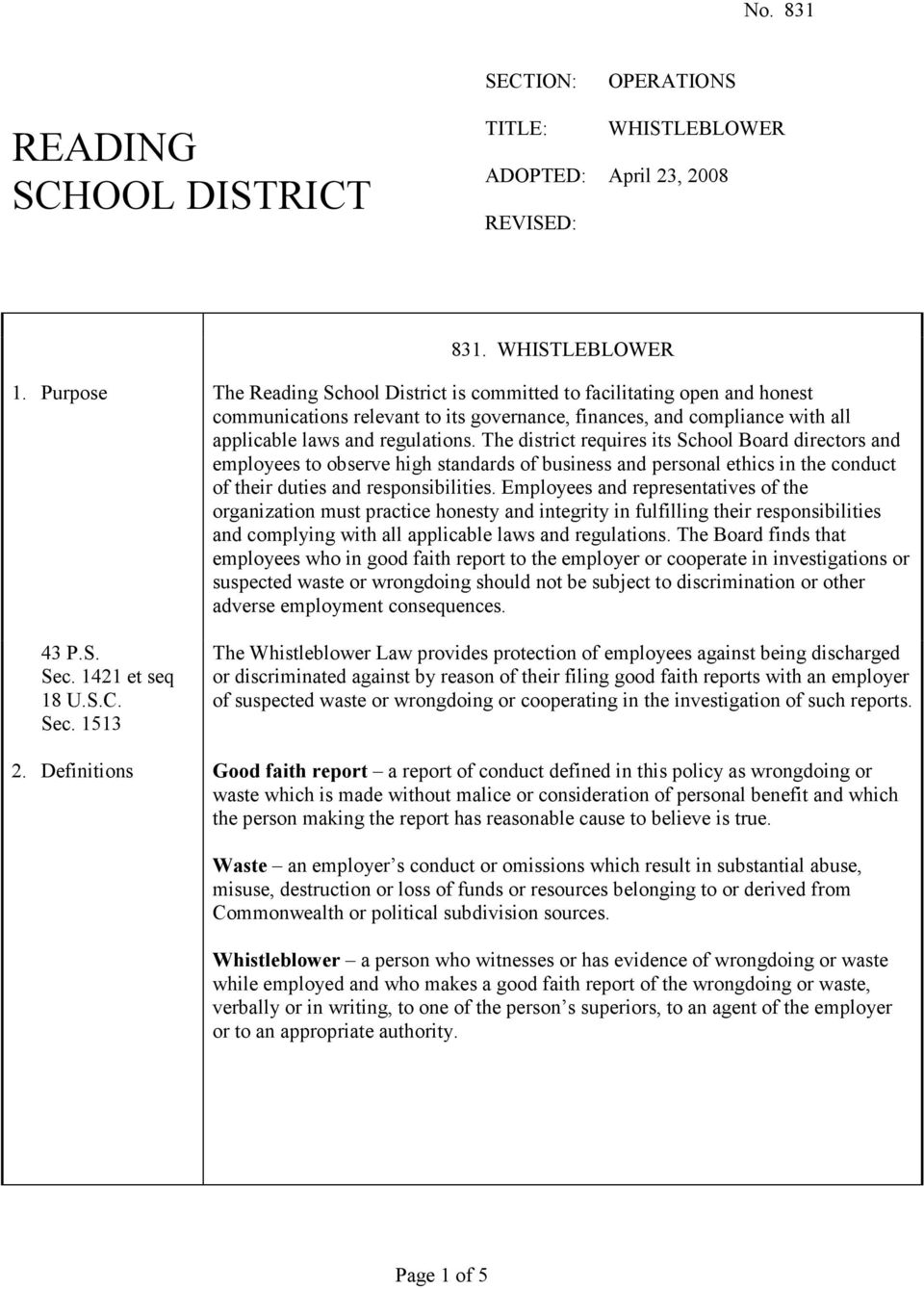The district requires its School Board directors and employees to observe high standards of business and personal ethics in the conduct of their duties and responsibilities.