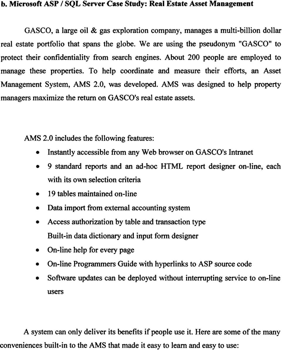 To help coordinate and measure their efforts, an Asset Management System, AMS 2.