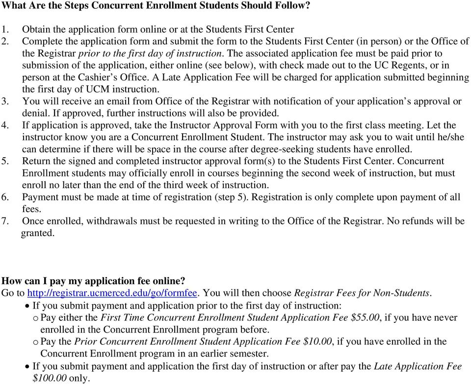 The associated application fee must be paid prior to submission of the application, either online (see below), with check made out to the UC Regents, or in person at the Cashier s Office.