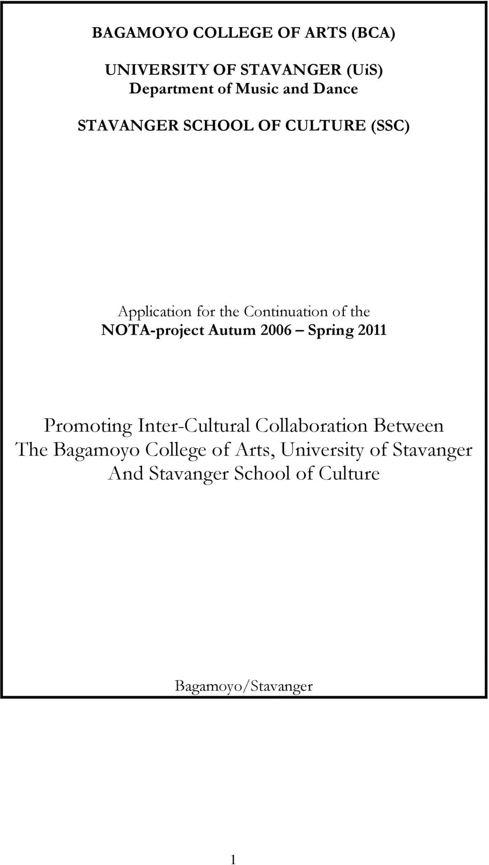 NOTA-project Autum 2006 Spring 2011 Promoting Inter-Cultural Collaboration Between The