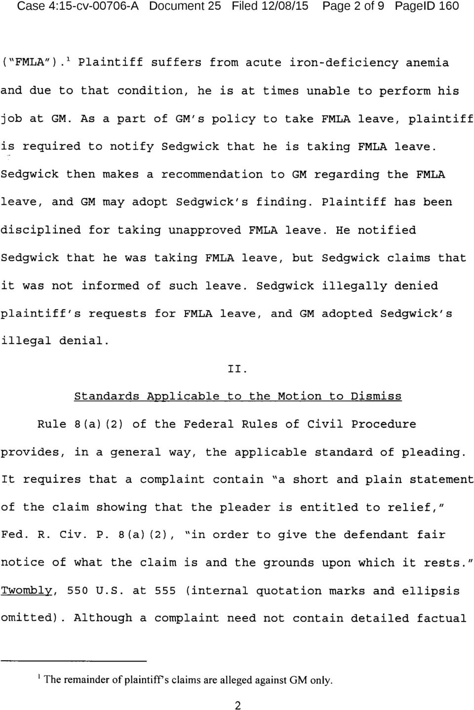 As a part of GM's policy to take FMLA leave, plaintiff is required to notify Sedgwick that he is taking FMLA leave.
