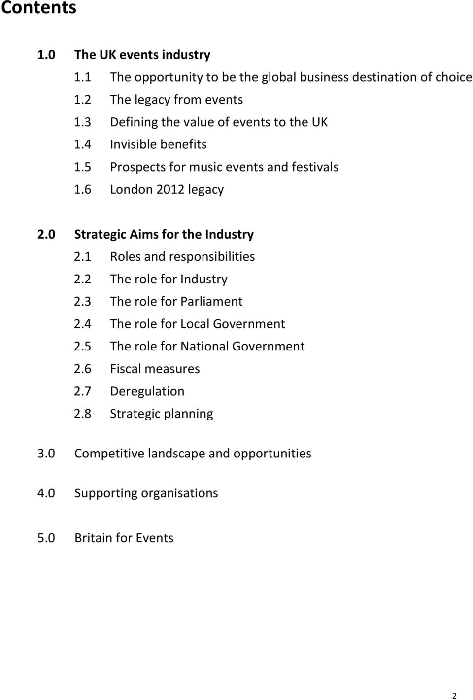 0 Strategic Aims for the Industry 2.1 Roles and responsibilities 2.2 The role for Industry 2.3 The role for Parliament 2.
