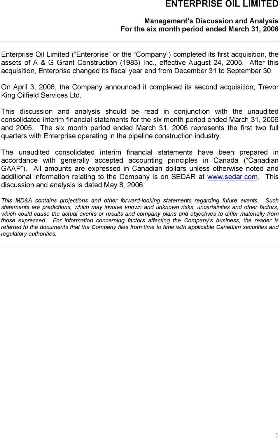 On April 3, 2006, the Company announced it completed its second acquisition, Trevor King Oilfield Services Ltd.
