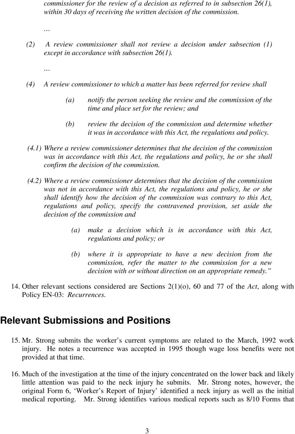 (4) A review commissioner to which a matter has been referred for review shall (a) (b) notify the person seeking the review and the commission of the time and place set for the review; and review the