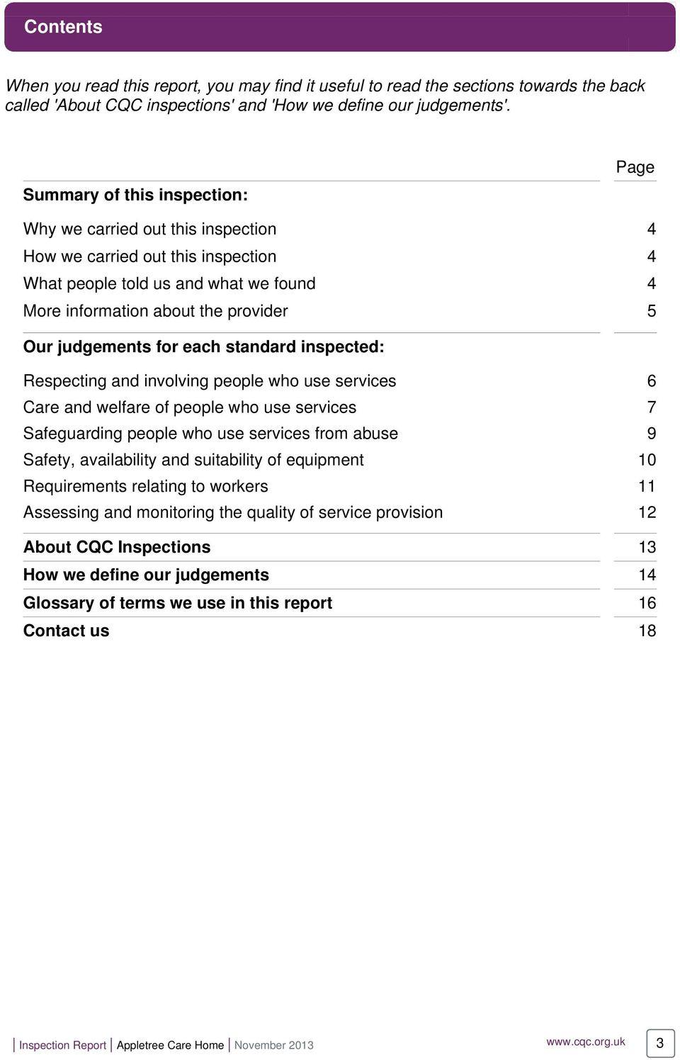 for each standard inspected: Respecting and involving people who use services 6 Care and welfare of people who use services 7 Safeguarding people who use services from abuse 9 Safety, availability