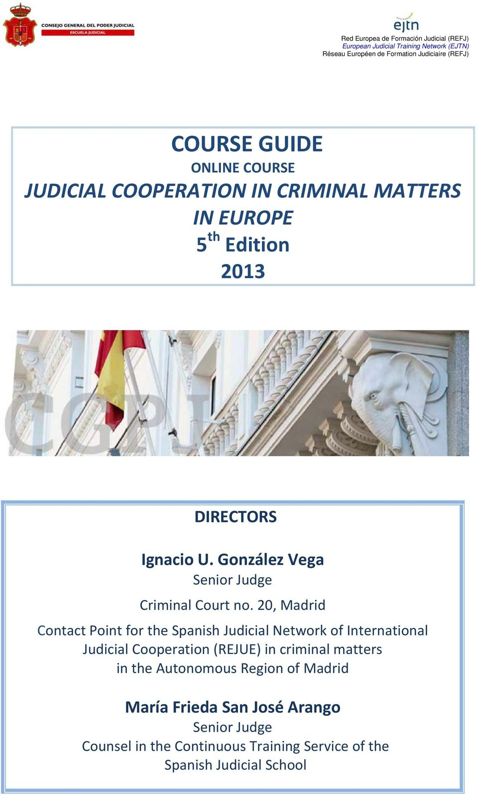 20, Madrid Contact Point for the Spanish Judicial Network of International Judicial Cooperation (REJUE) in