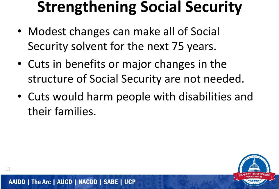 Cuts in benefits or major changes in the structure of Social