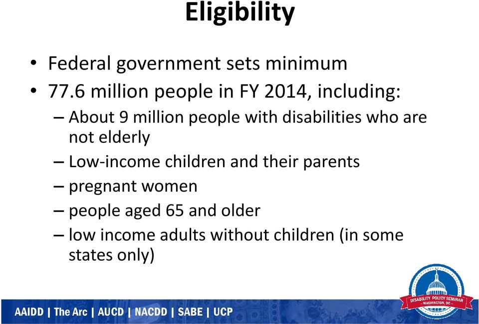disabilities who are not elderly Low income children and their parents