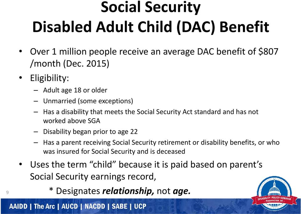 worked above SGA Disability began prior to age 22 Has a parent receiving Social Security retirement or disability benefits, or who was insured