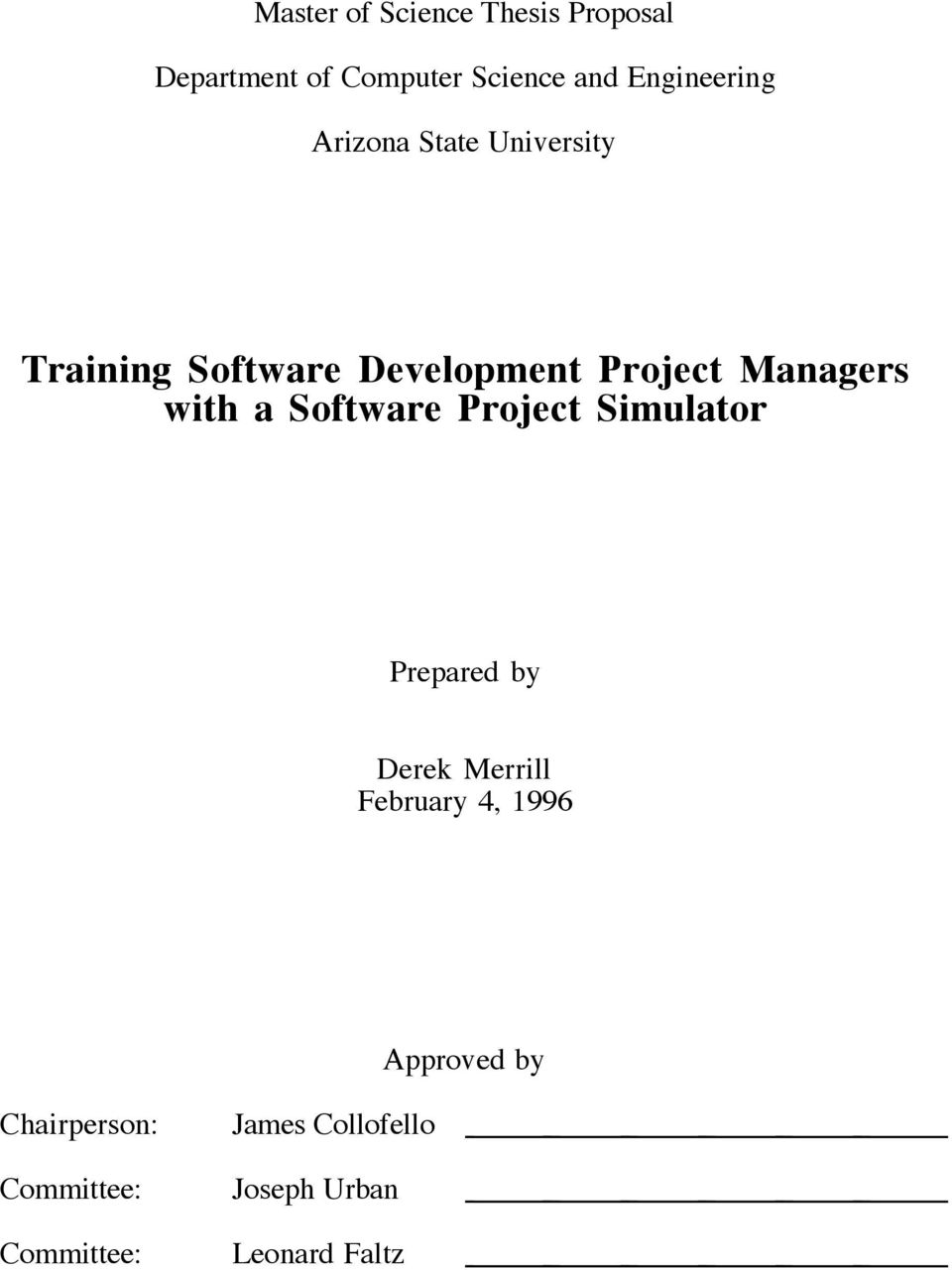 Managers with a Software Project Simulator Prepared by Derek Merrill February