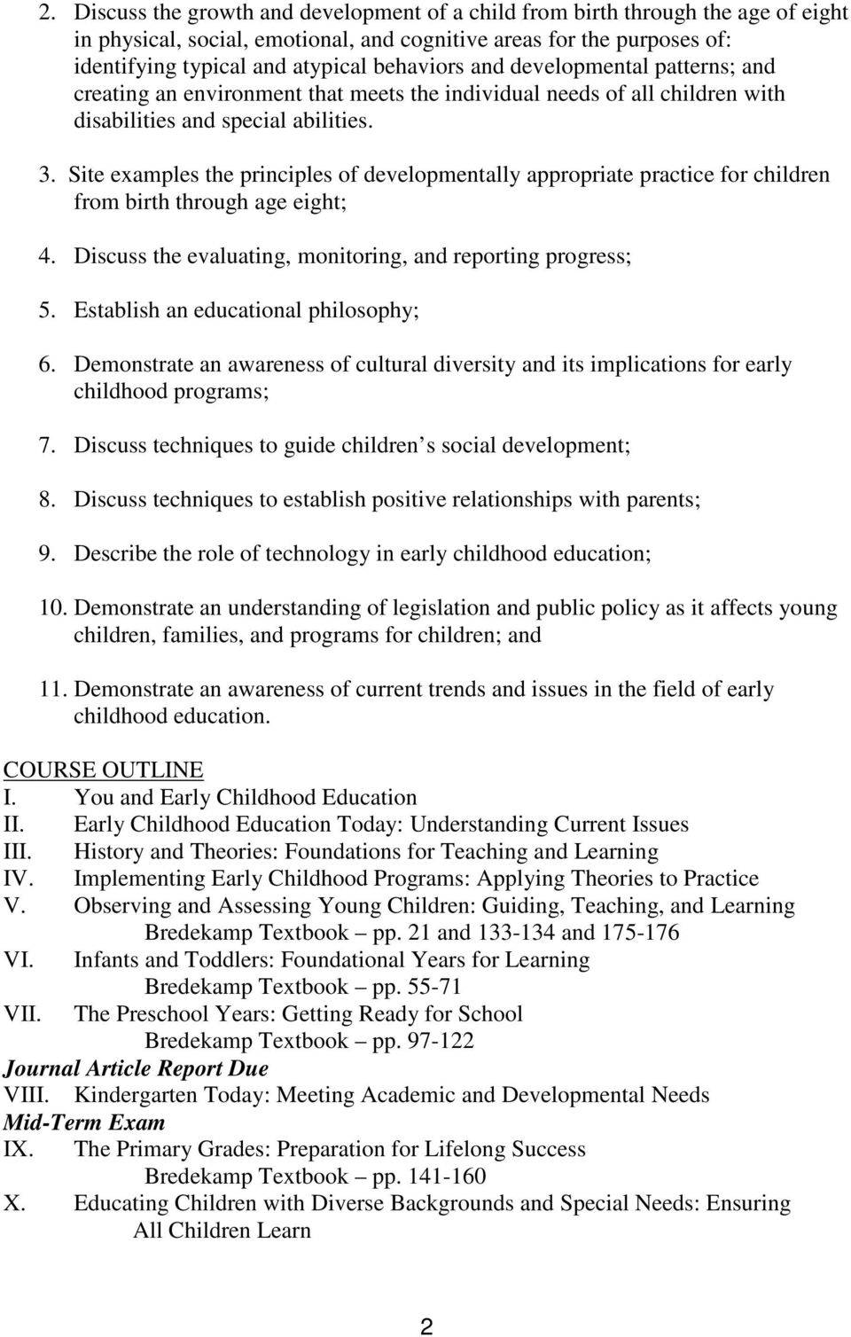 Site examples the principles of developmentally appropriate practice for children from birth through age eight; 4. Discuss the evaluating, monitoring, and reporting progress; 5.