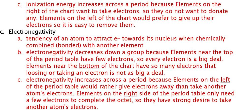 tendency of an atom to attract e towards its nucleus when chemically combined (bonded with another element b.
