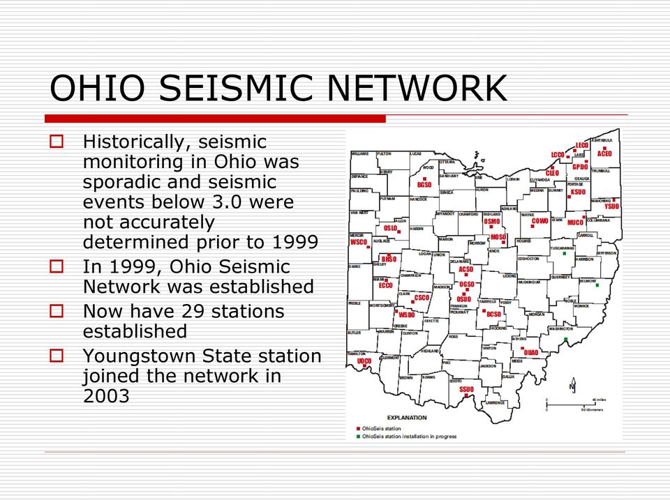 0 were not accurately determined prior to 1999 In 1999, Ohio Seismic