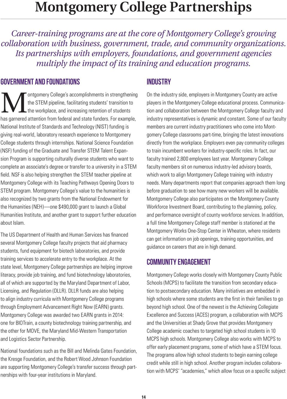 Government and Foundations Montgomery College s accomplishments in strengthening the STEM pipeline, facilitating students transition to the workplace, and increasing retention of students has