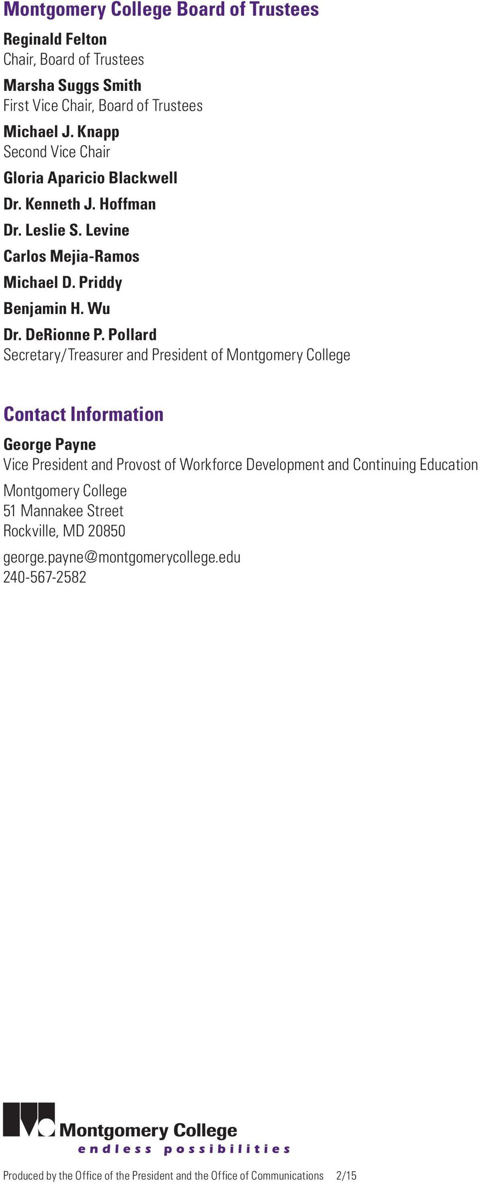 Pollard Secretary/Treasurer and President of Montgomery College Contact Information George Payne Vice President and Provost of Workforce Development and Continuing