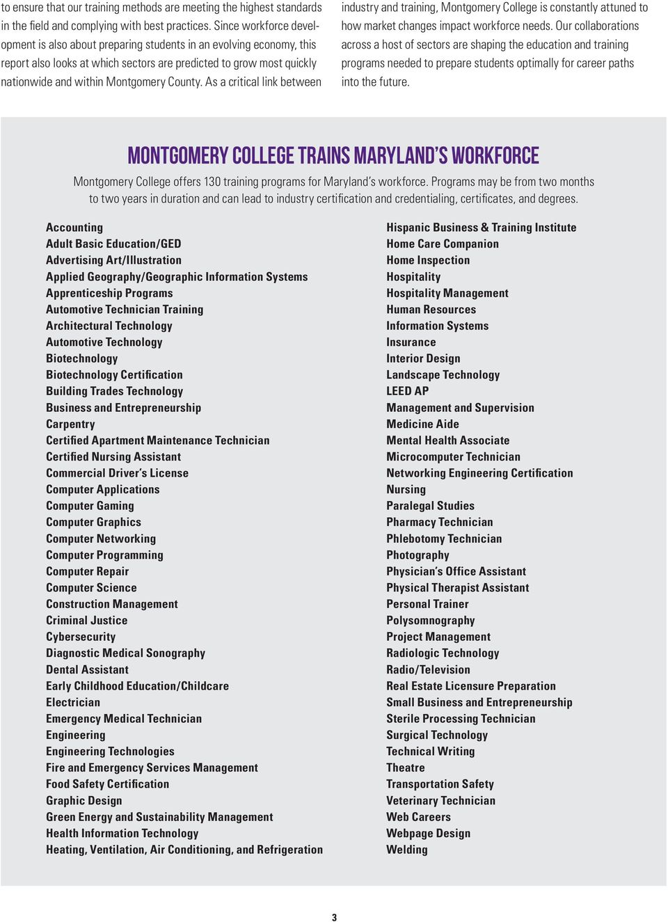 As a critical link between industry and training, Montgomery College is constantly attuned to how market changes impact workforce needs.