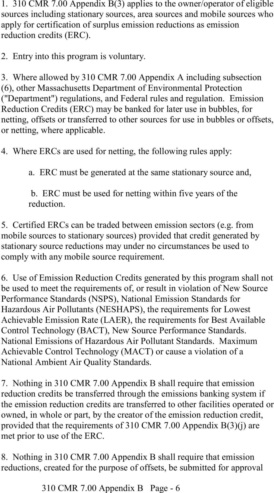 reduction credits (ERC). 2. Entry into this program is voluntary. 3. Where allowed by 310 CMR 7.