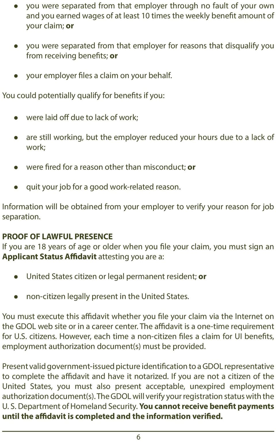 You could potentially qualify for benefits if you: were laid off due to lack of work; are still working, but the employer reduced your hours due to a lack of work; were fired for a reason other than