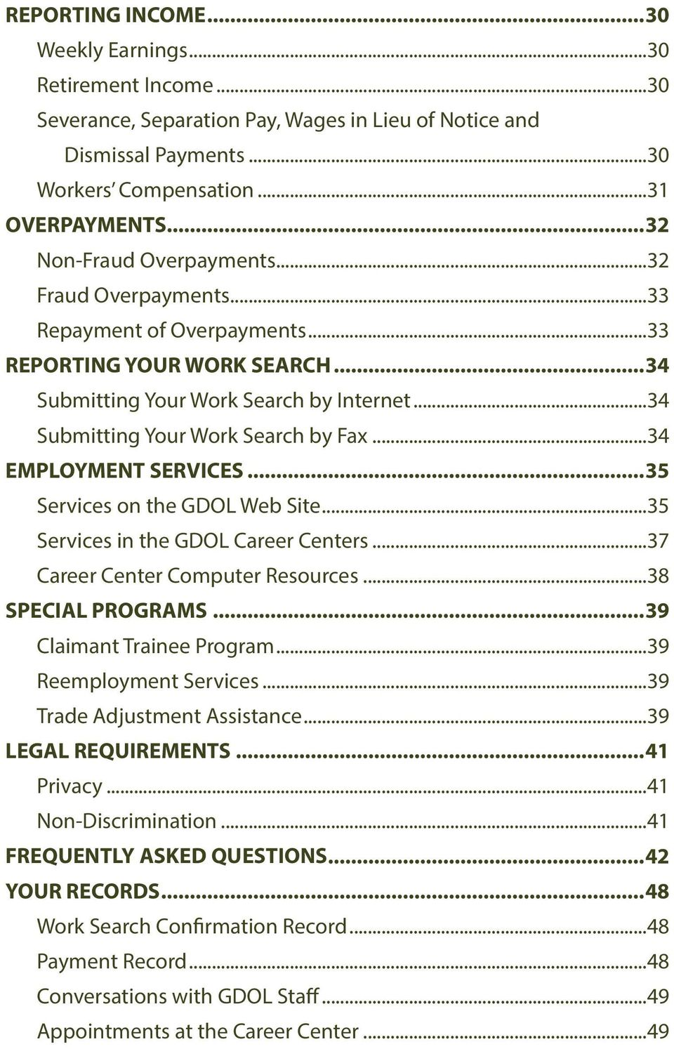 ..34 EMPLOYMENT SERVICES...35 Services on the GDOL Web Site...35 Services in the GDOL Career Centers...37 Career Center Computer Resources...38 SPECIAL PROGRAMS...39 Claimant Trainee Program.