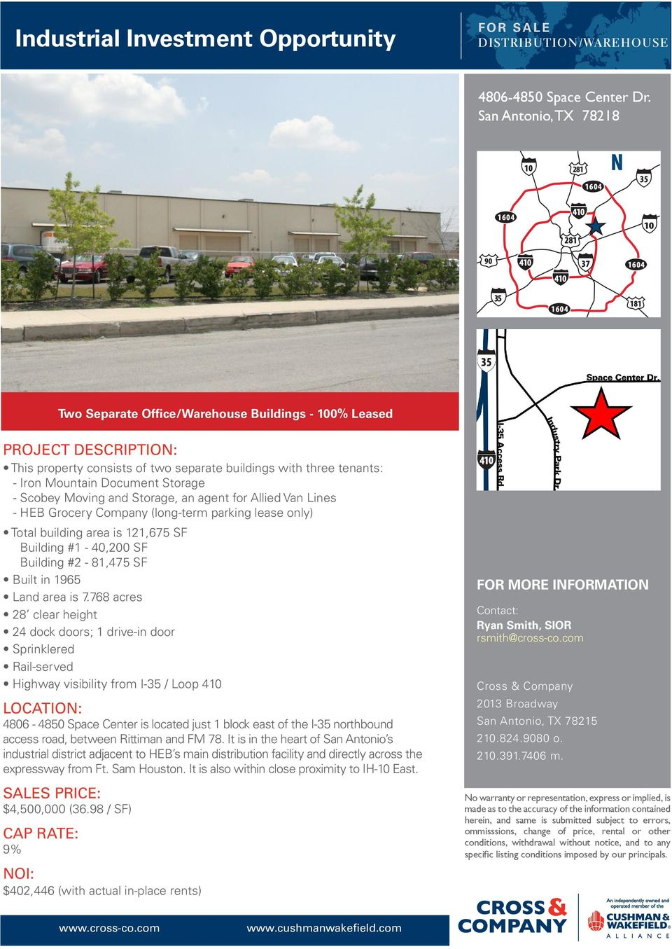 three tenants: - Iron Mountain Document Storage - Scobey Moving and Storage, an agent for Allied Van Lines - HEB Grocery Company (long-term parking lease only) Total building area is 121,675 SF
