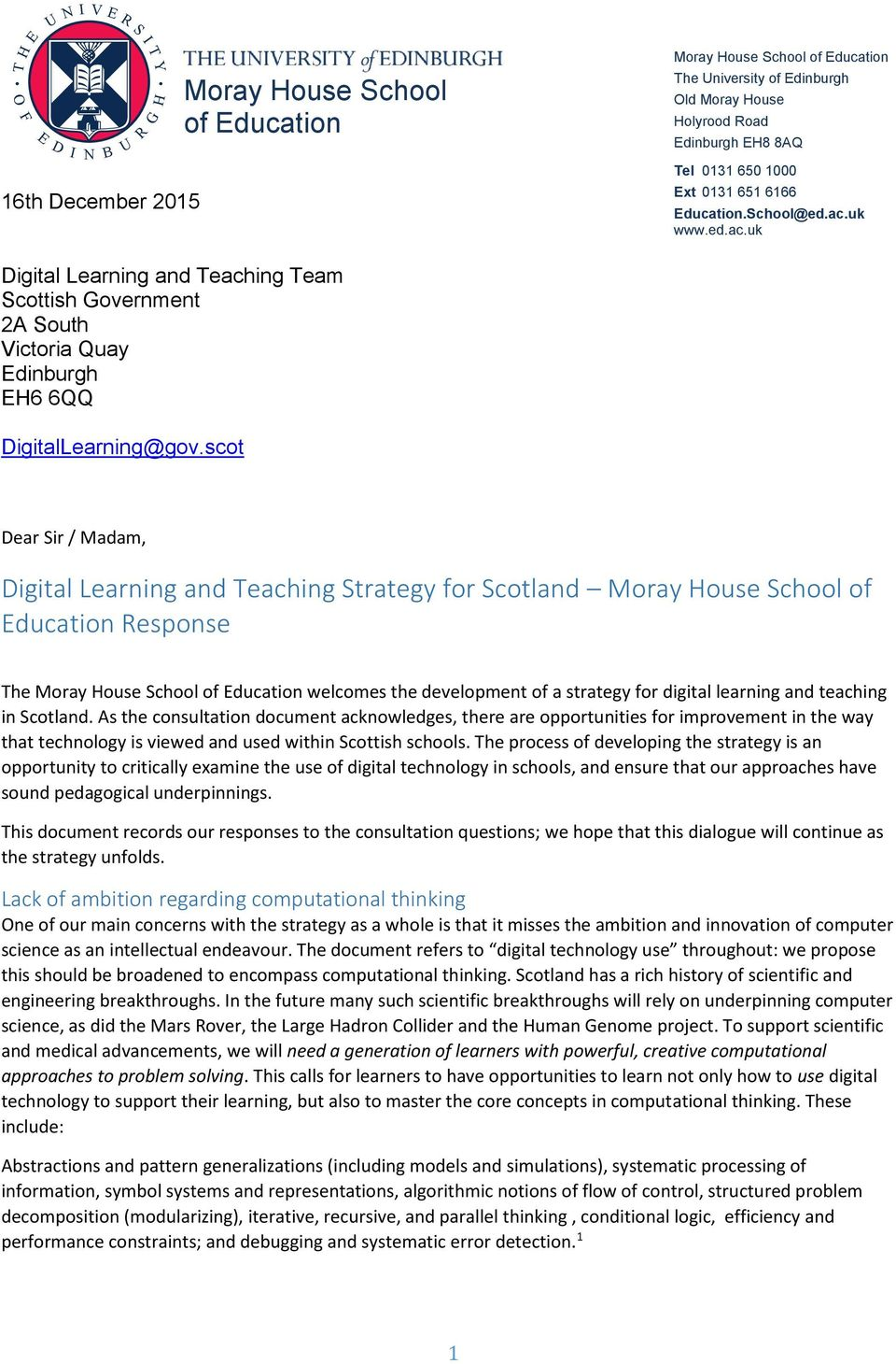 scot Dear Sir / Madam, Digital Learning and Teaching Strategy for Scotland Moray House School of ducation Response The Moray House School of ducation welcomes the development of a strategy for