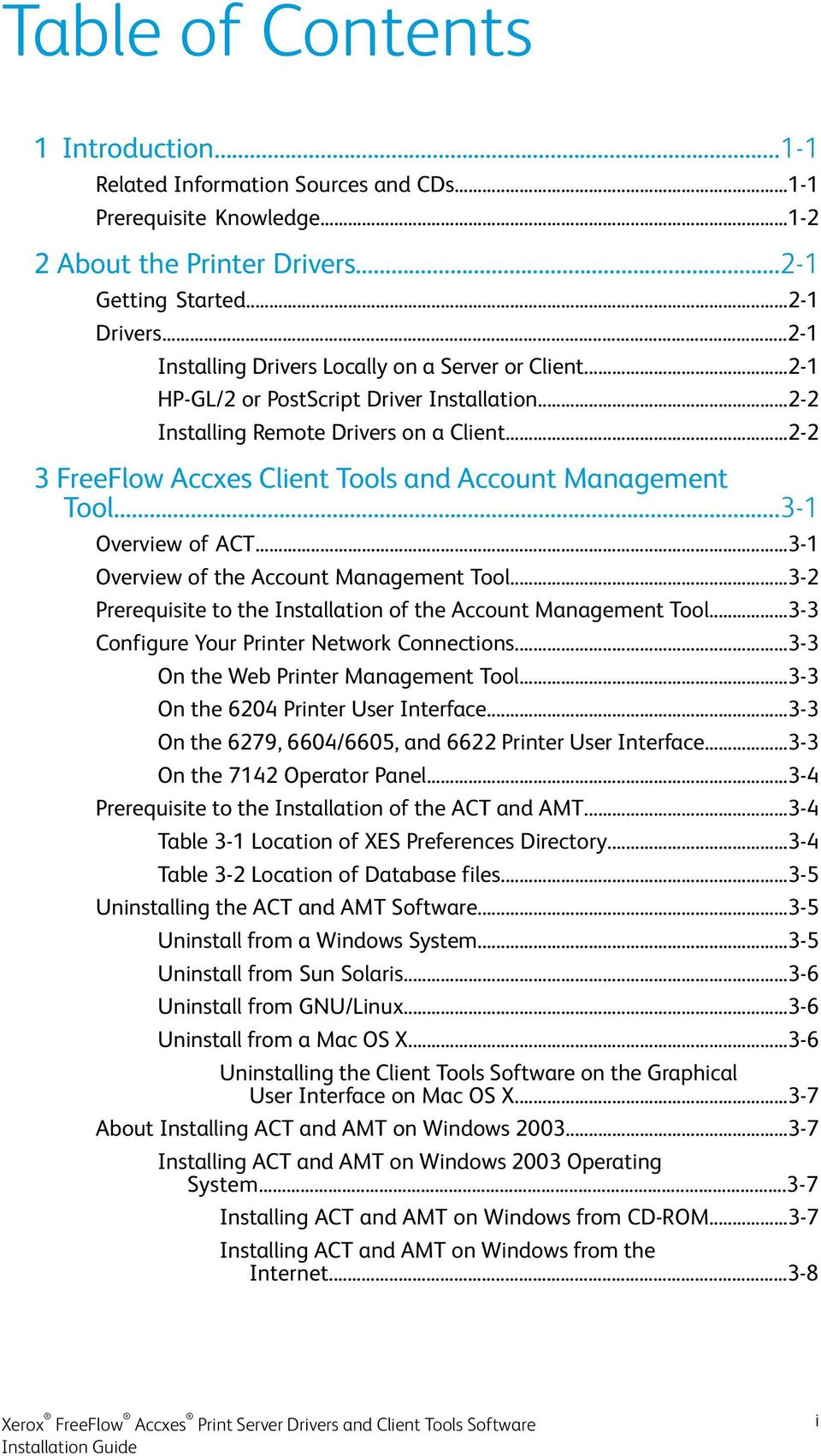 ..2-2 3 FreeFlow Accxes Client Tools and Account Management Tool...3-1 Overview of ACT...3-1 Overview of the Account Management Tool.