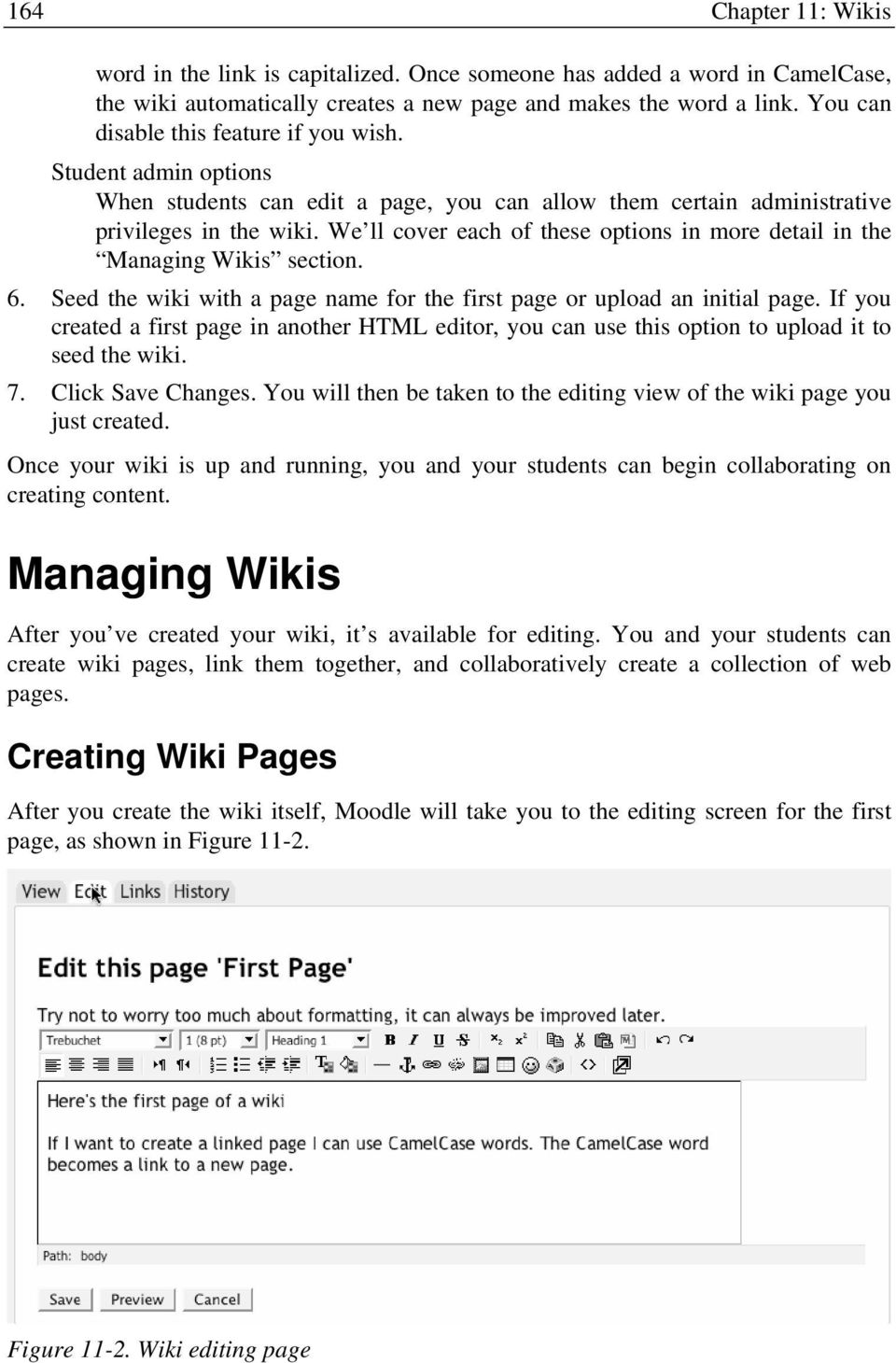 We ll cover each of these options in more detail in the Managing Wikis section. 6. Seed the wiki with a page name for the first page or upload an initial page.