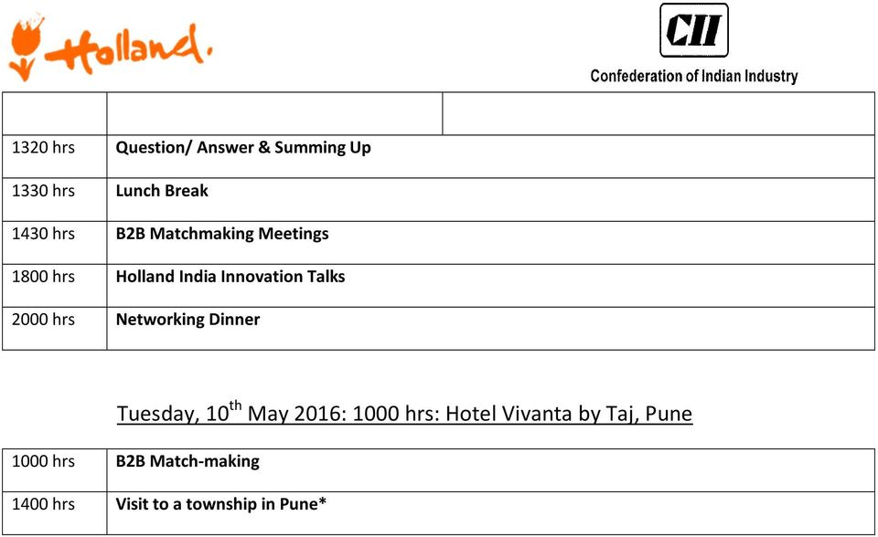 hrs Networking Dinner Tuesday, 10 th May 2016: 1000 hrs: Hotel Vivanta