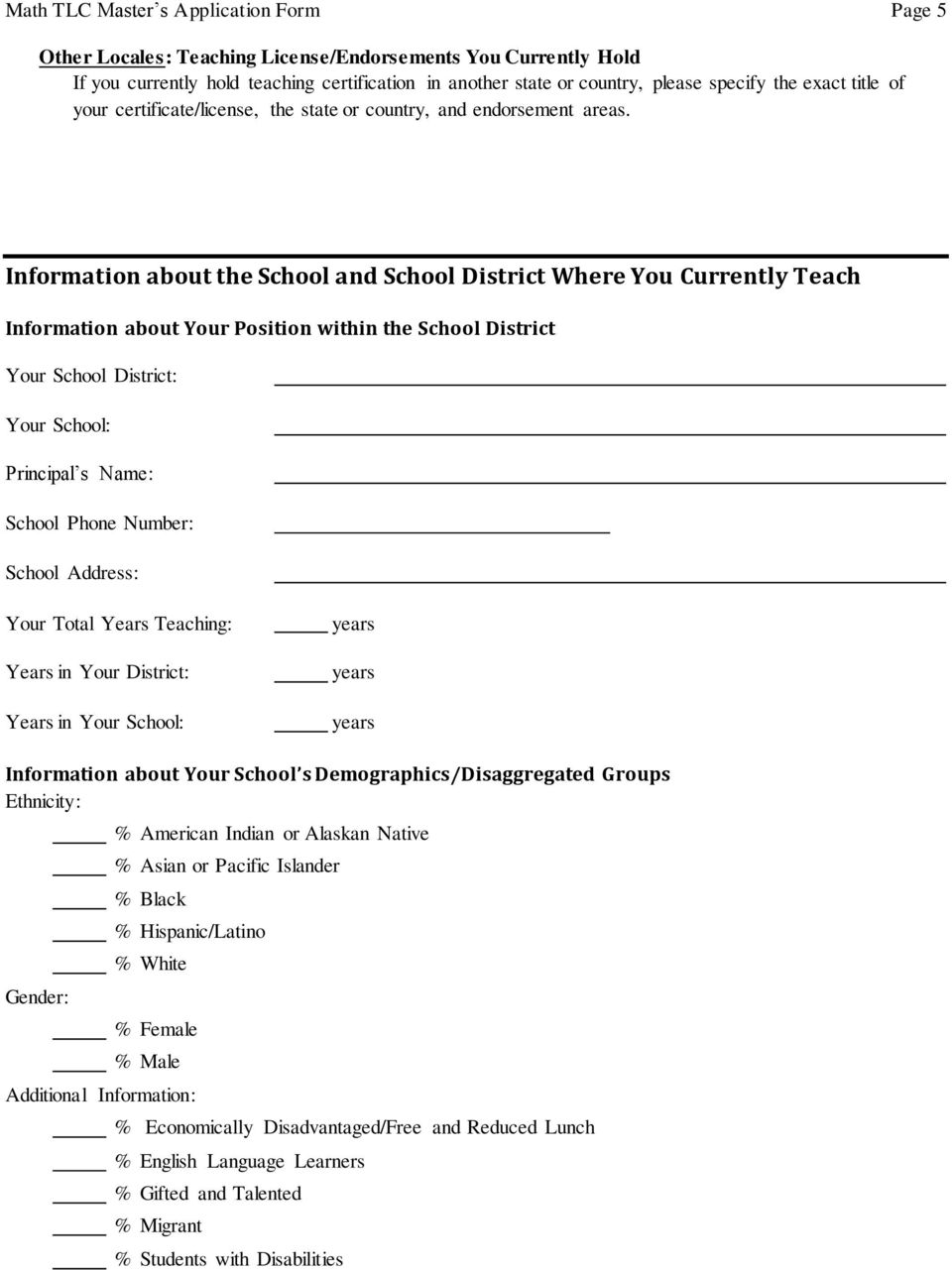 Information about the School and School District Where You Currently Teach Information about Your Position within the School District Your School District: Your School: Principal s Name: School Phone