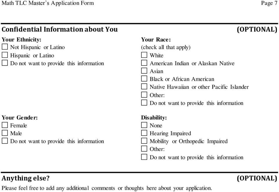 African American Native Hawaiian or other Pacific Islander Other: Do not want to provide this information Disability: None Hearing Impaired Mobility or Orthopedic