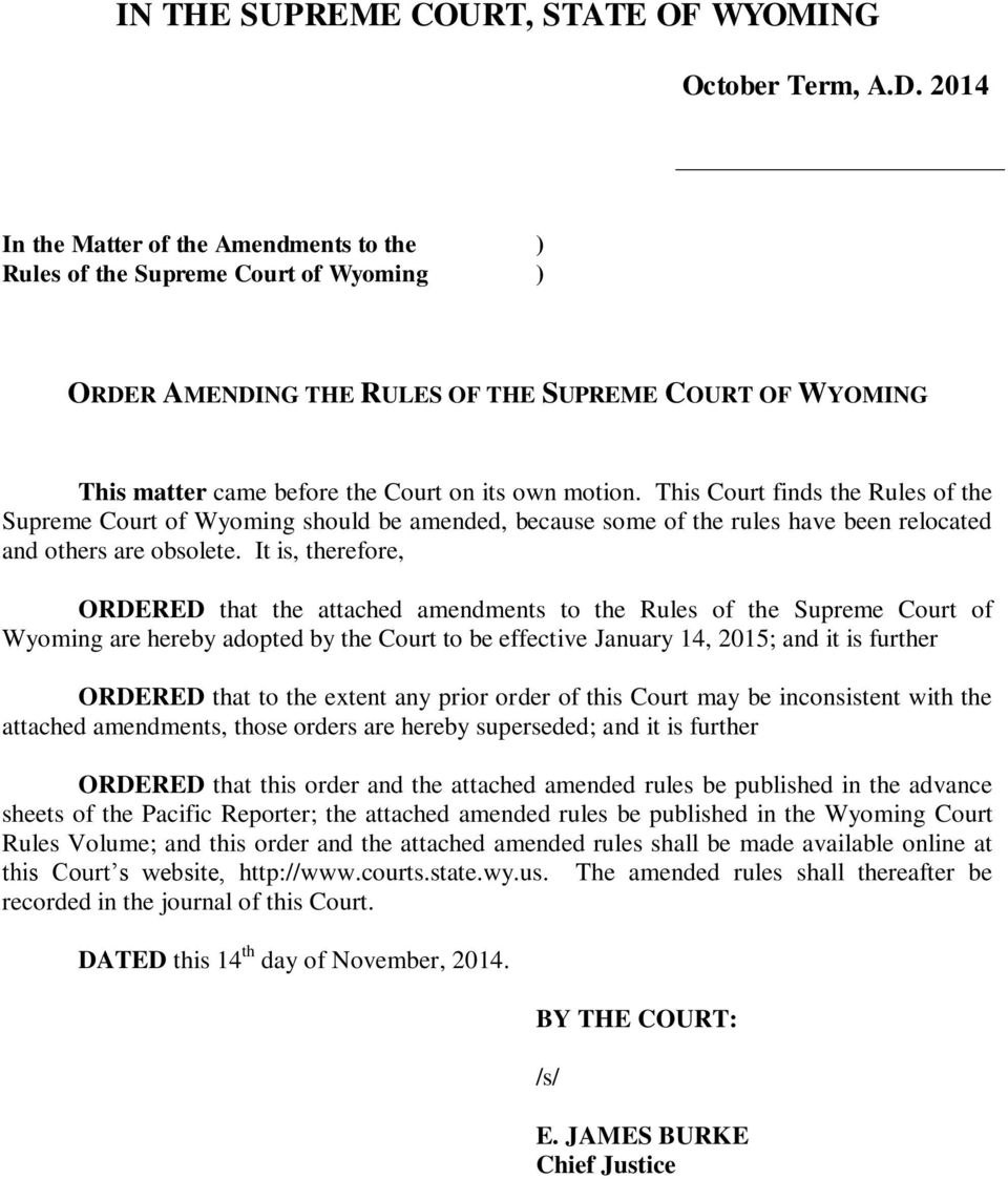 This Court finds the Rules of the Supreme Court of Wyoming should be amended, because some of the rules have been relocated and others are obsolete.