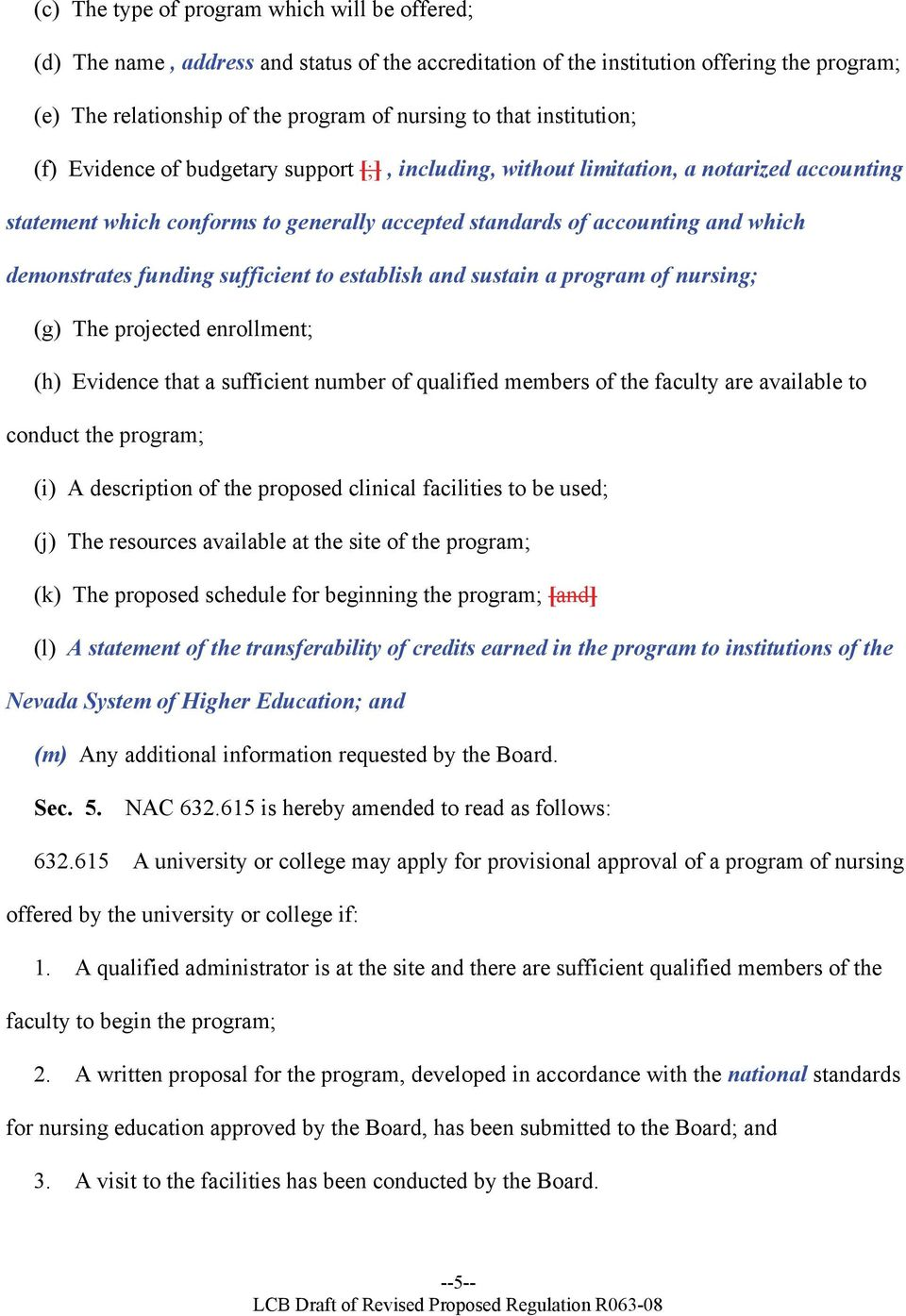funding sufficient to establish and sustain a program of nursing; (g) The projected enrollment; (h) Evidence that a sufficient number of qualified members of the faculty are available to conduct the