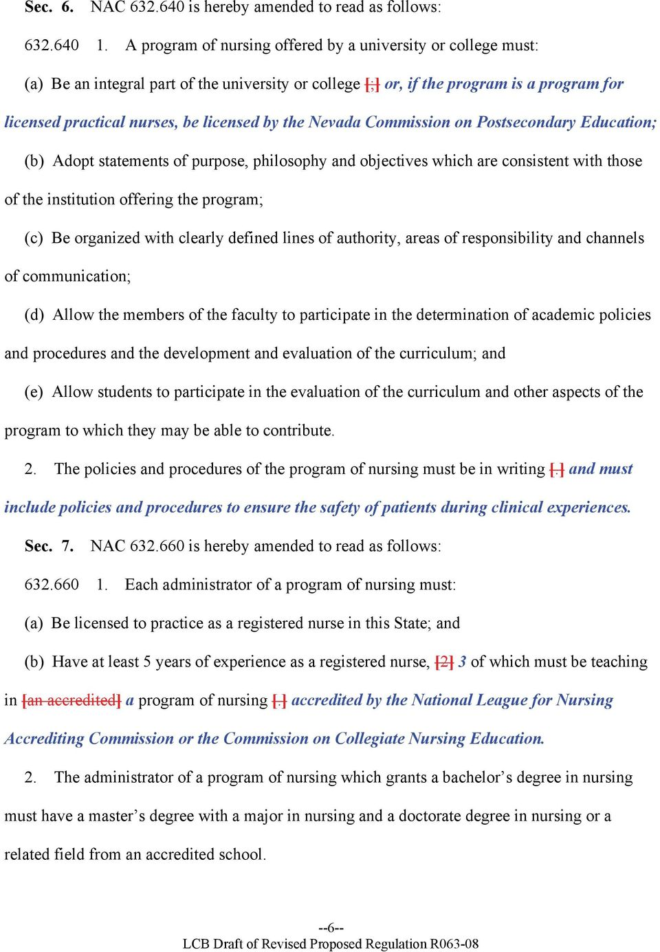 the Nevada Commission on Postsecondary Education; (b) Adopt statements of purpose, philosophy and objectives which are consistent with those of the institution offering the program; (c) Be organized