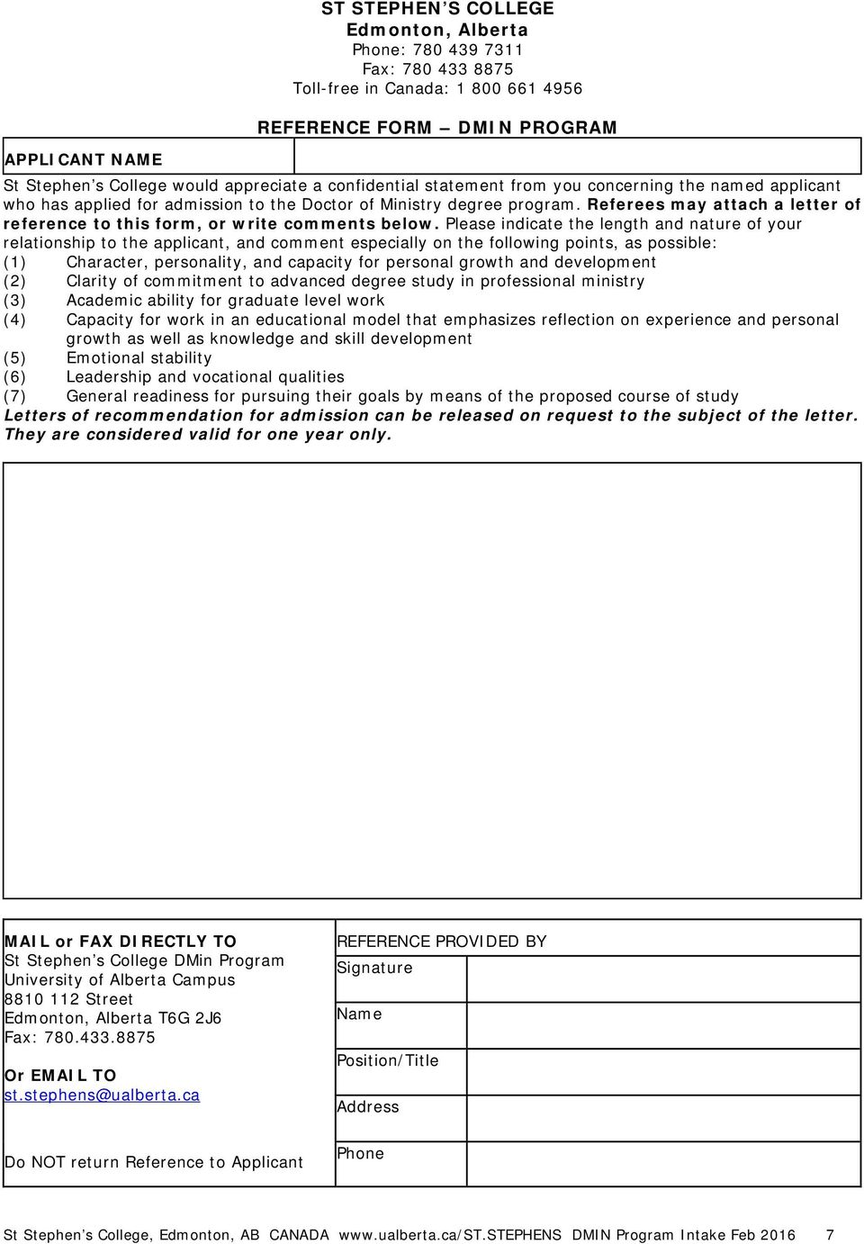 Referees may attach a letter of reference to this form, or write comments below.