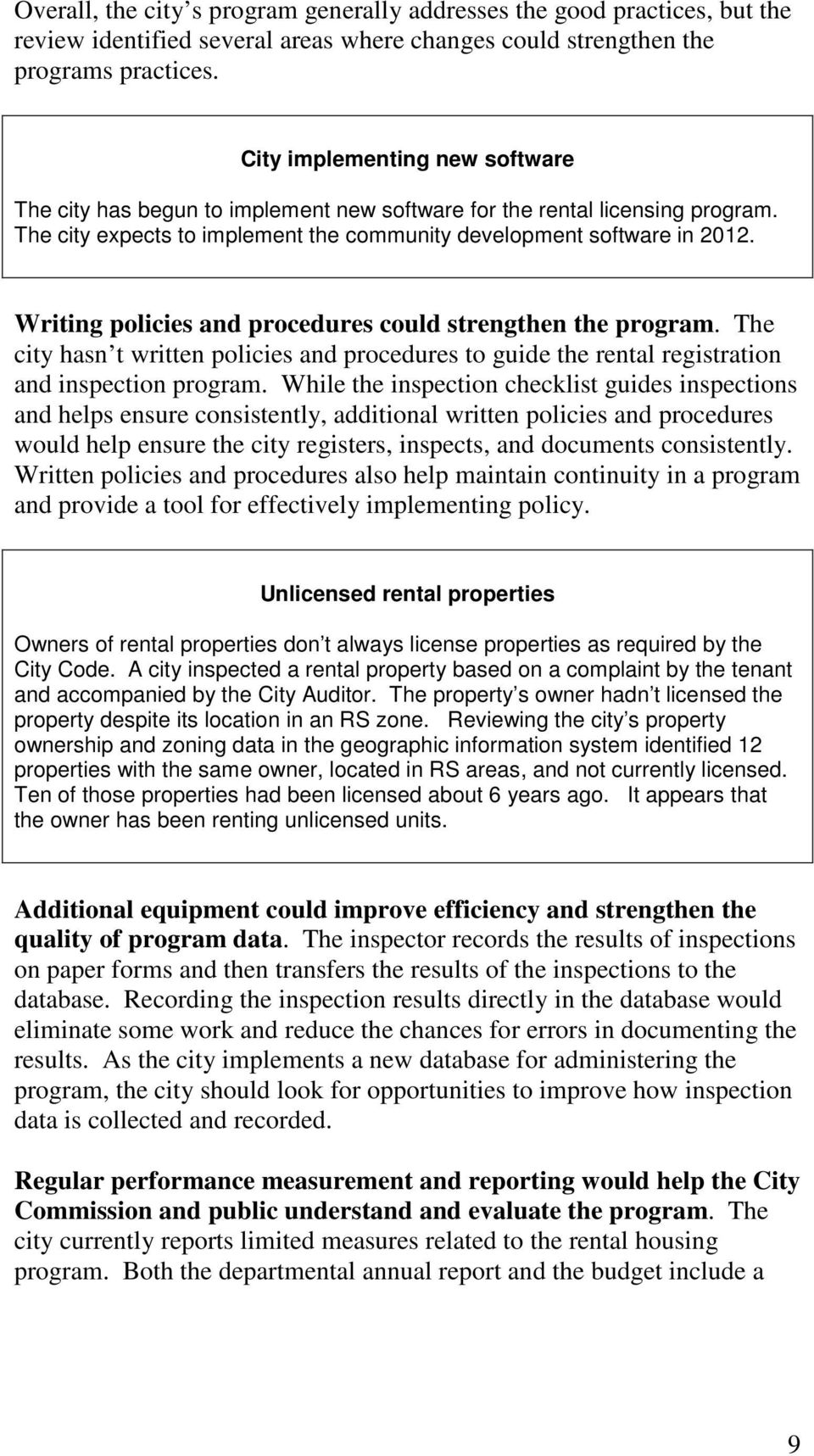 Writing policies and procedures could strengthen the program. The city hasn t written policies and procedures to guide the rental registration and inspection program.